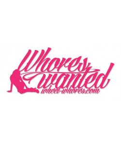 "Sticker Wheel Whroes ""Whores Wanted"""